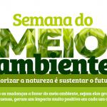 Semana do Meio Ambiente: valorizar a natureza é sustentar o futuro