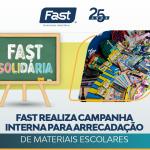 Fast realiza campanha interna para arrecadação de materiais escolares