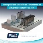 Vantagens das Estações de Tratamento de Efluentes Sanitários da Fast