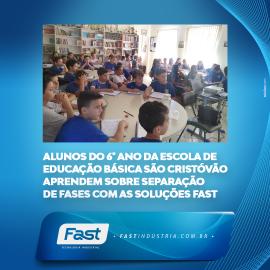 Alunos do 6° ano da Escola de Educação Básica São Cristóvão aprendem sobre separação de fases com as soluções Fast
