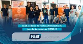 Colaboradores da Fast realizam mais uma doação de sangue ao HEMOSC