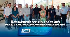 Fast participa do 15º Dia de Campo de Olivicultura, promovido pela EPAMIG